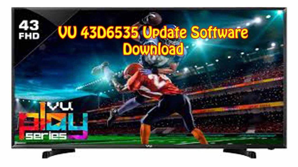VU 43D6535 Update Software Download for Free
